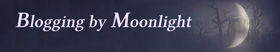 dark blue sky with half-moon and text 'Blogging by Moonlight'